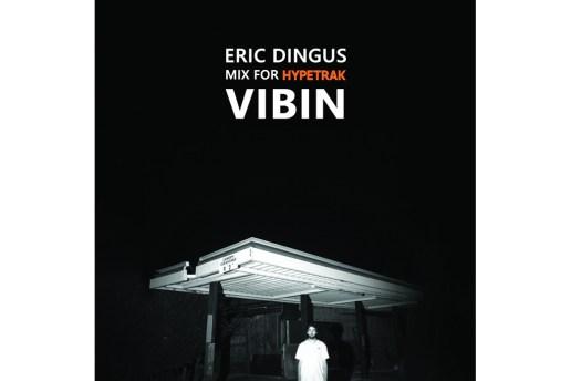 HYPETRAK Mix: Eric Dingus – VIBIN