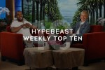Picture of HYPEBEAST's Top 10 Posts of the Week