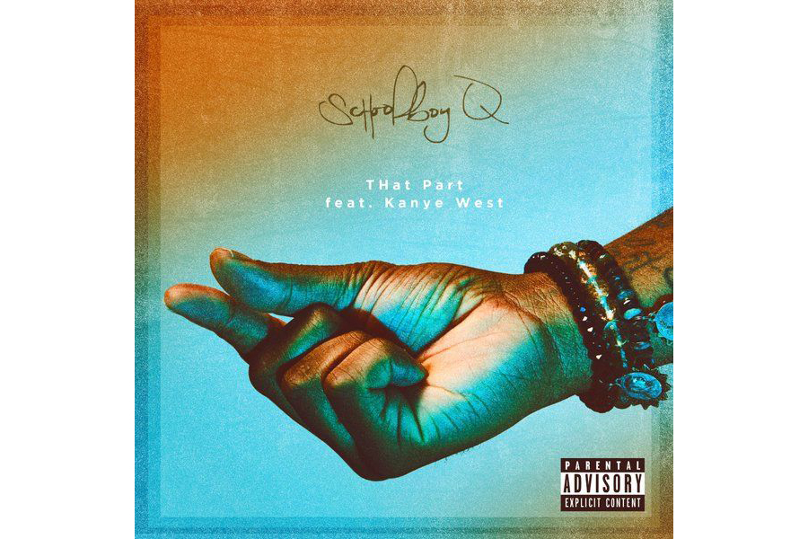 "ScHoolboy Q Drops New Single ""That Part"" Featuring Kanye West"