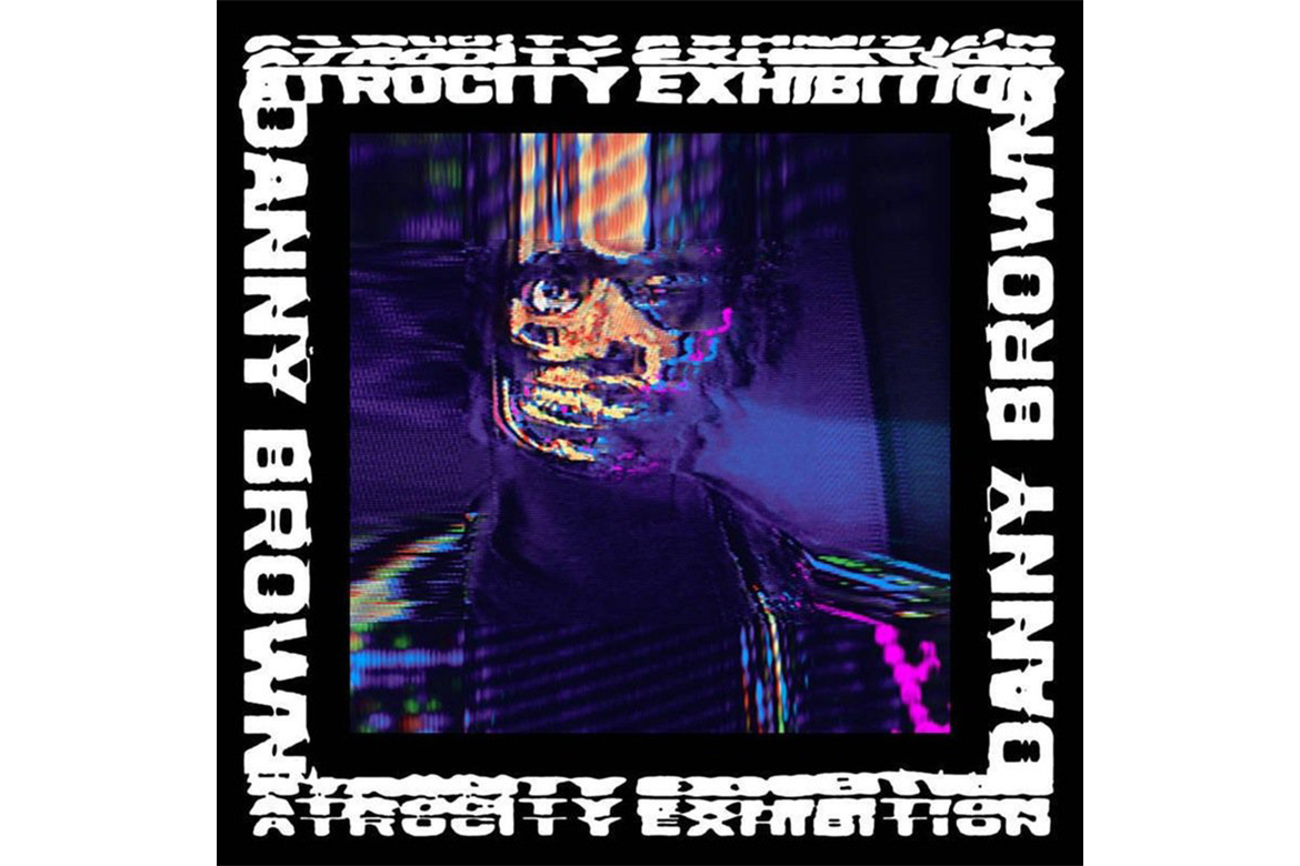 Danny Brown's 'Atrocity Exhibition' Is Already Here