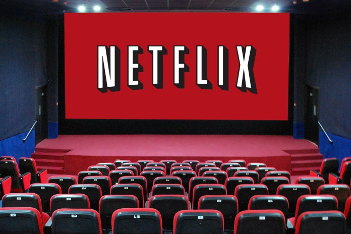 Netflix Signs Deal to Showcase Its Original Movies in Theaters