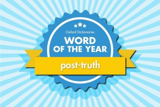 "The 2016 Word of the Year Is ""Post-Truth"""