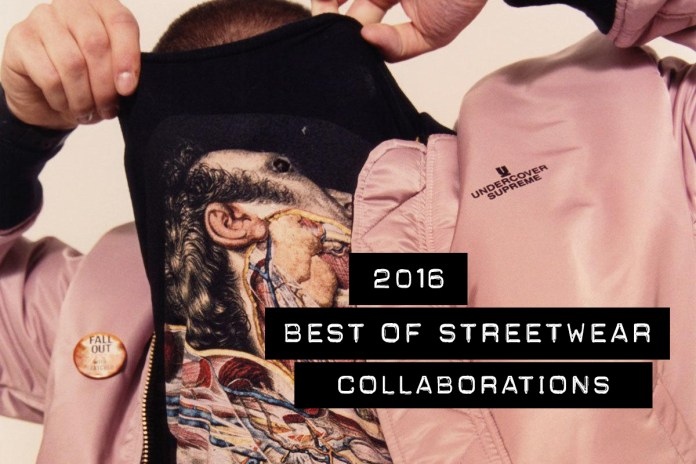 The Best Streetwear Fashion Collaborations of 2016