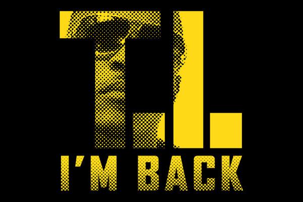T.I. Is Back!