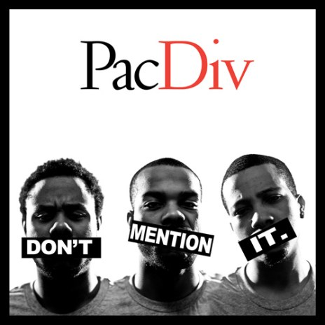Pac Div - Don't Mention It (Mixtape)