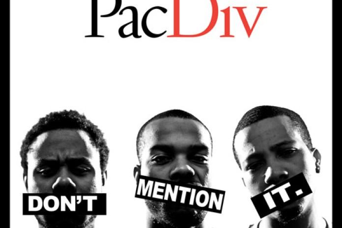 Pac Div - Don't Mention It (Mixtape)