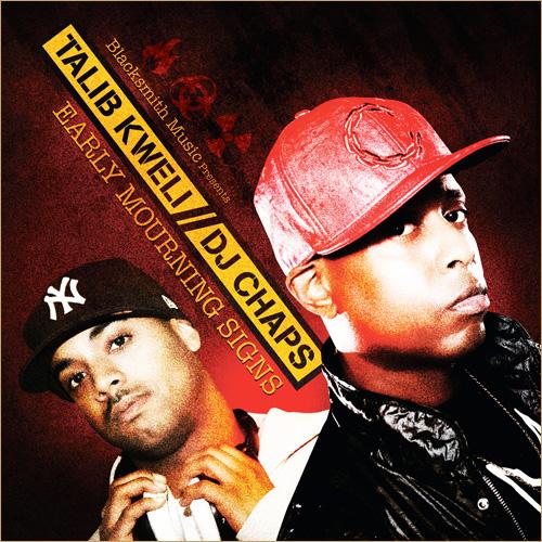 Talib Kweli & DJ Chaps – Early Mourning Sign (Mixtape)