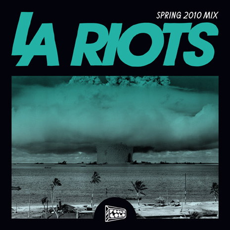 Fool's Gold Records Present: LA Riots Spring 2010 Mix