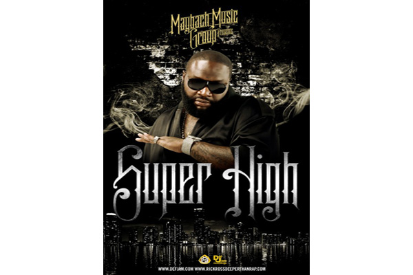 Rick Ross featuring Ne-Yo - Super High (Produced by DJ Clark Kent & The Remedy)