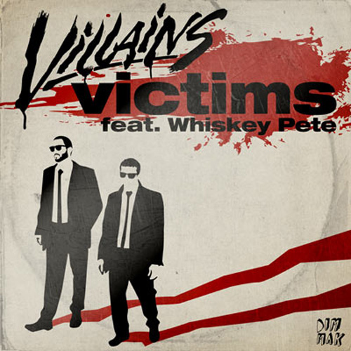 Villains featuring Whiskey Pete - Victims (Designer Drugs Remix)