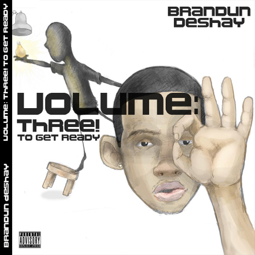 Brandun Deshay - Volume: Three! To Get Ready (Mixtape)