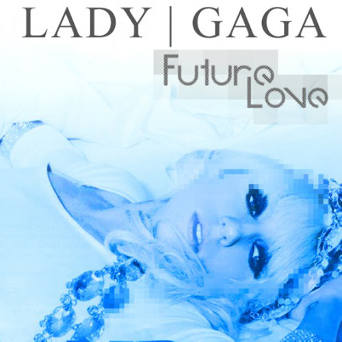 Lady GaGa - Future Love