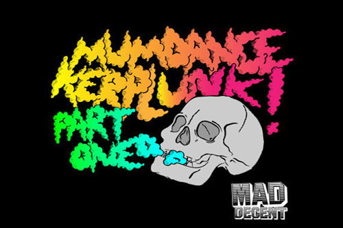 Mumdance x Mad Decent - Kerplunk!
