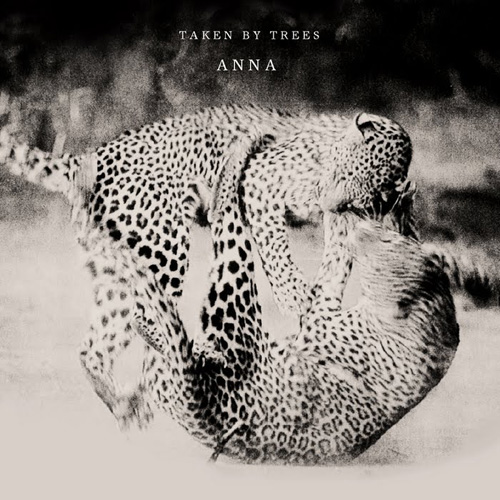Taken By Trees – Anna (CFCF Remix)