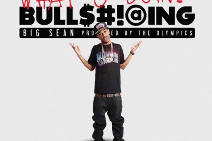 Big Sean - What U Doin? (Bullshitting)