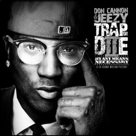 Jeezy -Trap Or Die 2: By Any Means Necessary (Mixtape)