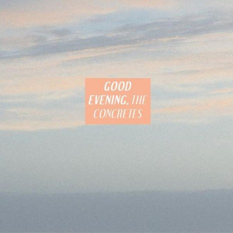 The Concretes - Good Evening