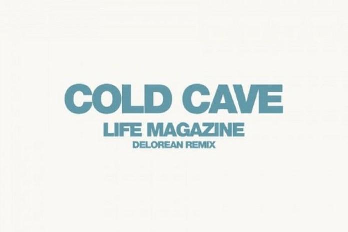 Cold Cave - Life Magazine (Delorean Remix)