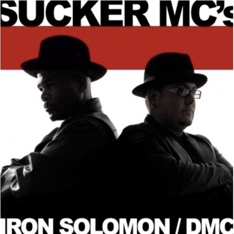 Iron Solomon featuring DMC - Sucker MC's