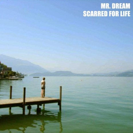 Mr. Dream – Scarred For Life