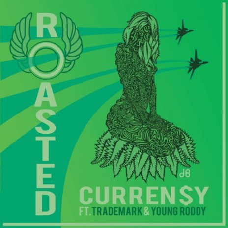 Curren$y featuring Trademark & Young Roddy - Roasted
