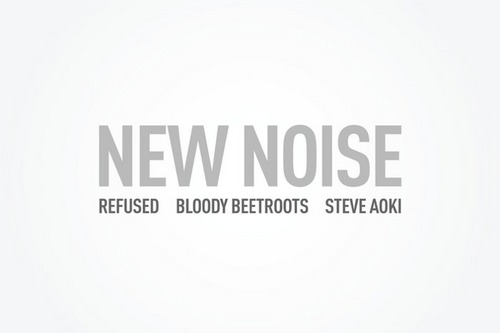 The Bloody Beetroots & Steve Aoki featuring Refused - New Noise (Mix Version)