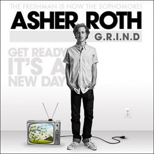 Asher Roth - G.R.I.N.D. (Get Ready It's A New Day) (CDQ)