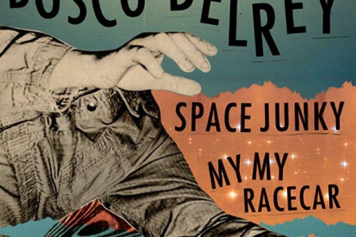 Bosco Delrey - Space Junky / My My Racecar
