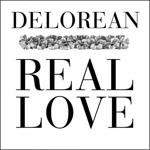 Delorean – Real Love (Original &  Remixes)