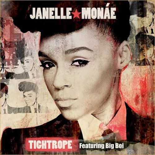 Janelle Monáe featuring Big Boi - Tightrope (Organized Noize Remix)