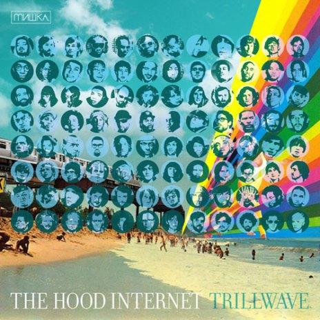 The Hood Internet x Mishka - Trillwave (Mixtape)