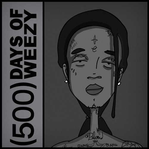 500 Days Of Weezy