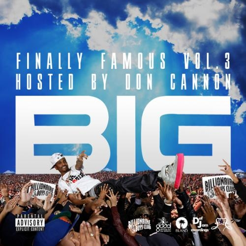 Big Sean – Finally Famous Vol. 3 (Hosted By Don Cannon)