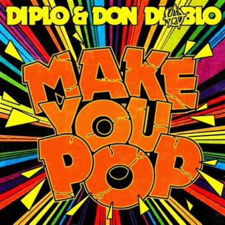 Diplo & Don Diablo – Make You Pop