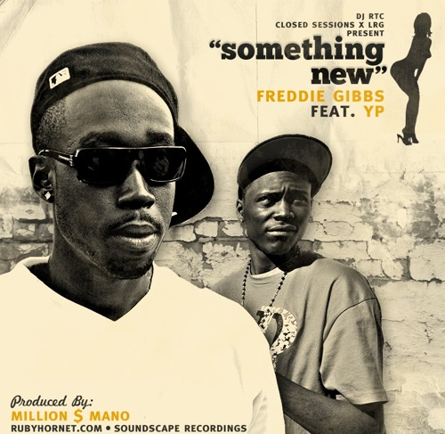 Freddie Gibbs featuring YP - Something New (Produced by Million $ Mano)