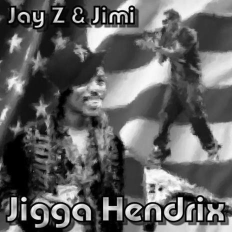 Jay-Z & Jimi Hendrix – Jigga Hendrix (Mixtape)