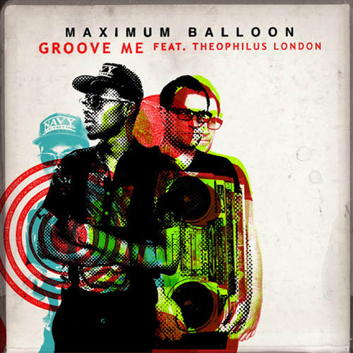 Maximum Balloon featuring Theophilus London - Groove Me  (Jneiro Jarel Remix)