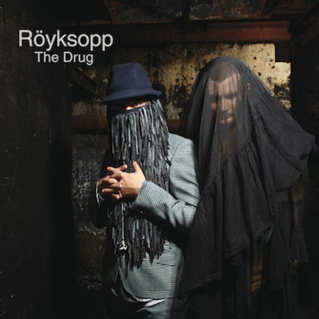 Röyksopp - The Drug