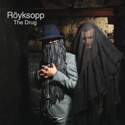 Röyksopp - The Drug