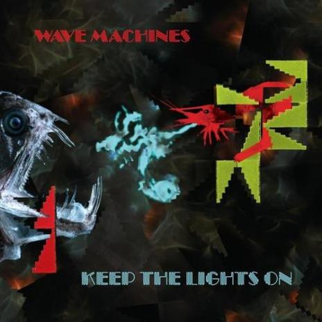 Wave Machines – Keep The Lights On (Home Video Mix)