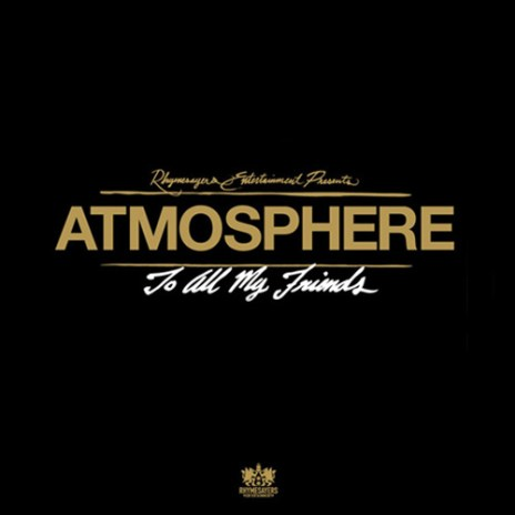 Atmosphere - To All My Friends