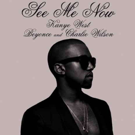 Kanye West featuring Beyoncé & Charlie Wilson – See Me Now (Produced by Kanye West, No I.D. & Lex Luger)