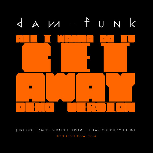 DâM-FunK – All I Wanna Do Is Get Away