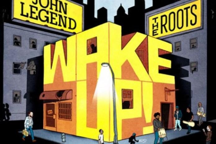 John Legend & The Roots - Wake Up! (Full Stream)