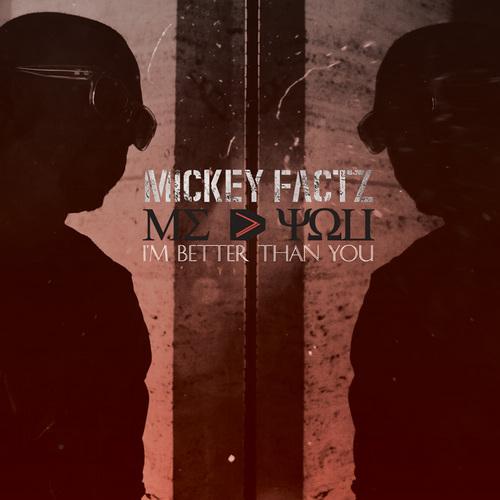 Mickey Factz - Im Better Than You (Mixtape)