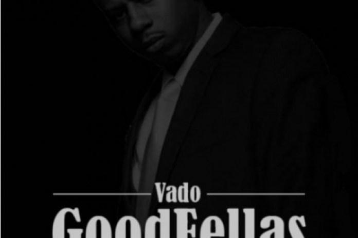 Vado - Goodfellas