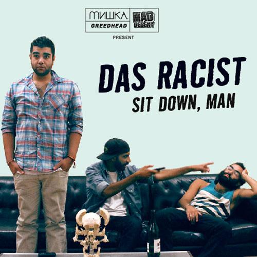 Das Racist - Sit Down, Man (Mixtape)