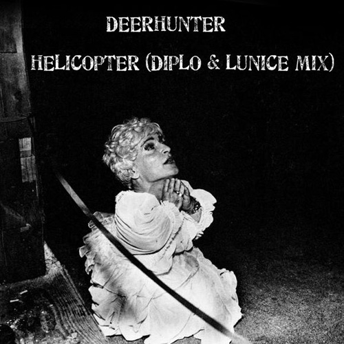 Deerhunter - Helicopter (Diplo And Lunice Remix)