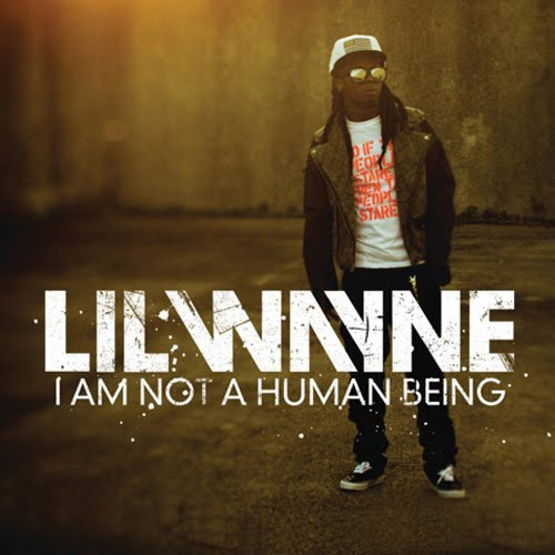 Lil' Wayne - I Am Not A Human Being (Video)