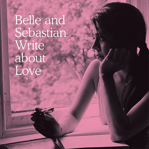 Belle and Sebastian - Write About Love (Full Album Stream)